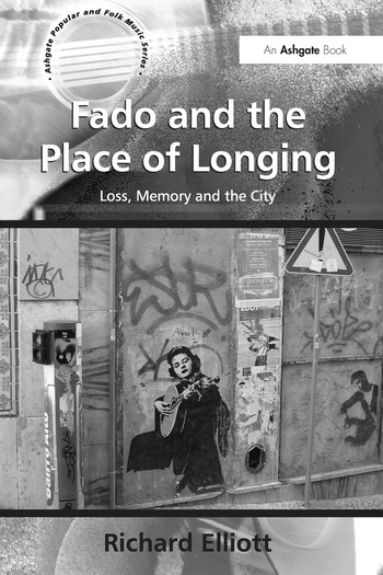 Fado and the Place of Longing Loss, Memory and the City book cover