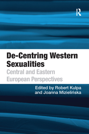 De-Centring Western Sexualities Central and Eastern European Perspectives book cover