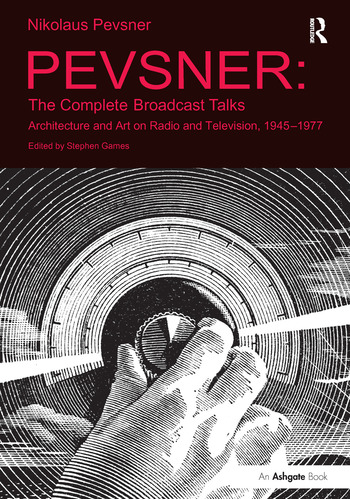 Pevsner: The Complete Broadcast Talks Architecture and Art on Radio and Television, 1945-1977 book cover