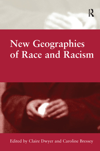 New Geographies of Race and Racism book cover