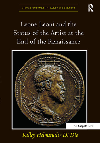 Leone Leoni and the Status of the Artist at the End of the Renaissance book cover