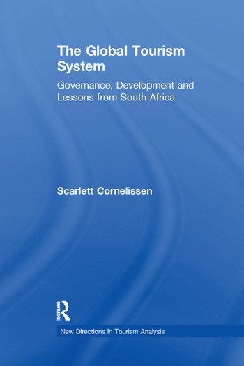 The Global Tourism System Governance, Development and Lessons from South Africa book cover