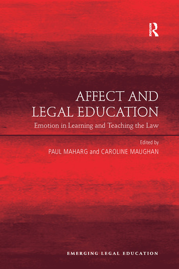 Affect and Legal Education Emotion in Learning and Teaching the Law book cover