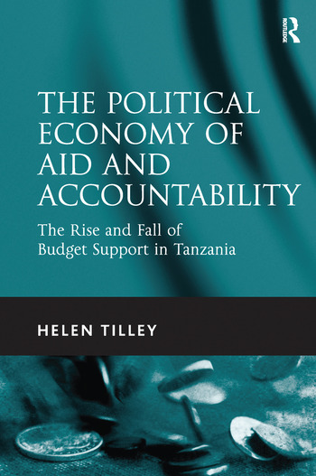 The Political Economy of Aid and Accountability The Rise and Fall of Budget Support in Tanzania book cover