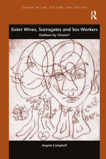 Sister Wives, Surrogates and Sex Workers Outlaws by Choice? book cover