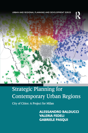 Strategic Planning for Contemporary Urban Regions City of Cities: A Project for Milan book cover