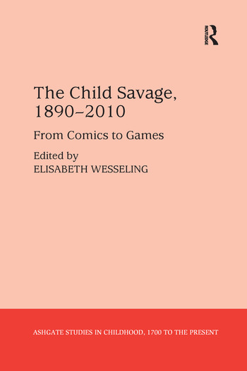 The Child Savage, 1890–2010 From Comics to Games book cover