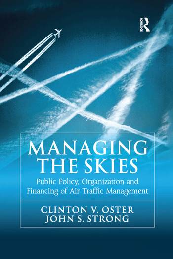 Managing the Skies Public Policy, Organization and Financing of Air Traffic Management book cover