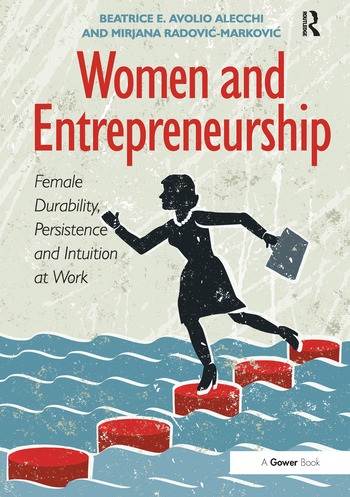 Women and Entrepreneurship Female Durability, Persistence and Intuition at Work book cover