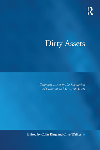 Dirty Assets Emerging Issues in the Regulation of Criminal and Terrorist Assets book cover