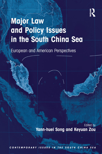 Major Law and Policy Issues in the South China Sea European and American Perspectives book cover