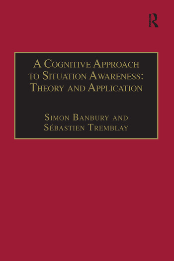 A Cognitive Approach to Situation Awareness: Theory and Application book cover