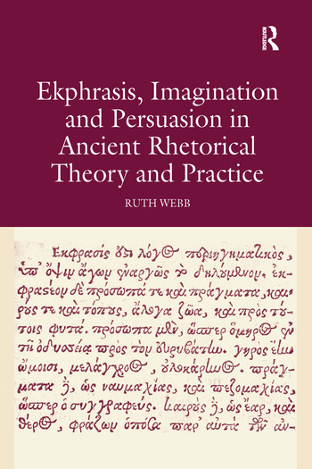 Ekphrasis, Imagination and Persuasion in Ancient Rhetorical Theory and Practice book cover