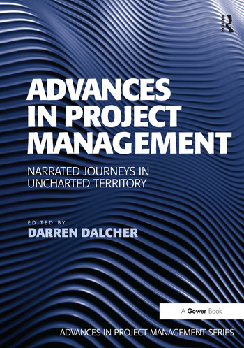 Advances in Project Management Narrated Journeys in Uncharted Territory book cover