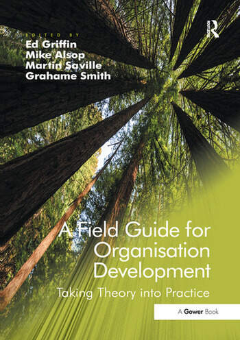 A Field Guide for Organisation Development Taking Theory into Practice book cover