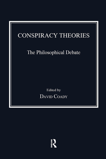 Conspiracy Theories The Philosophical Debate book cover