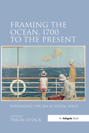 Framing the Ocean, 1700 to the Present Envisaging the Sea as Social Space book cover