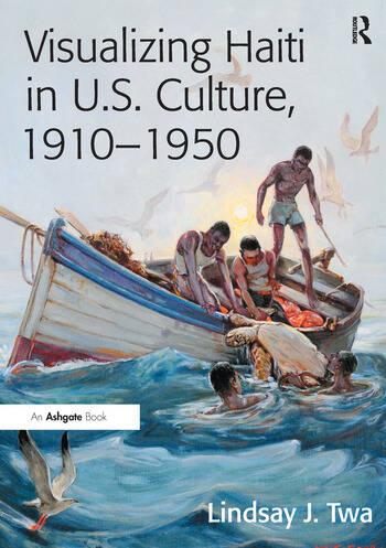 Visualizing Haiti in U.S. Culture, 1910–1950 book cover