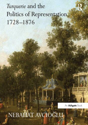 Turquerie and the Politics of Representation, 1728–1876 book cover