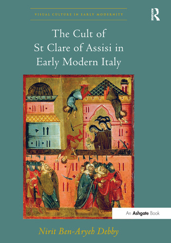The Cult of St Clare of Assisi in Early Modern Italy book cover