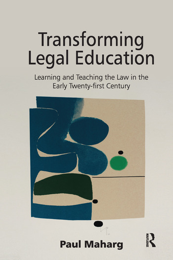Transforming Legal Education Learning and Teaching the Law in the Early Twenty-first Century book cover