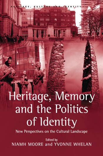 Heritage, Memory and the Politics of Identity New Perspectives on the Cultural Landscape book cover