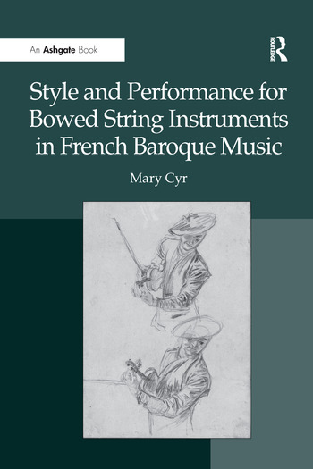 Style and Performance for Bowed String Instruments in French Baroque Music book cover
