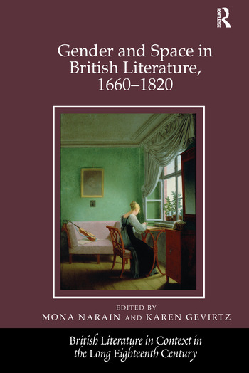 Gender and Space in British Literature, 1660-1820 book cover