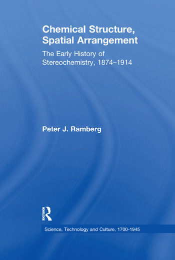 Chemical Structure, Spatial Arrangement The Early History of Stereochemistry, 1874–1914 book cover
