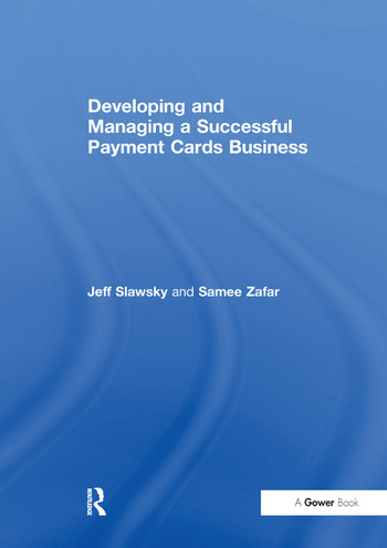 Developing and Managing a Successful Payment Cards Business book cover