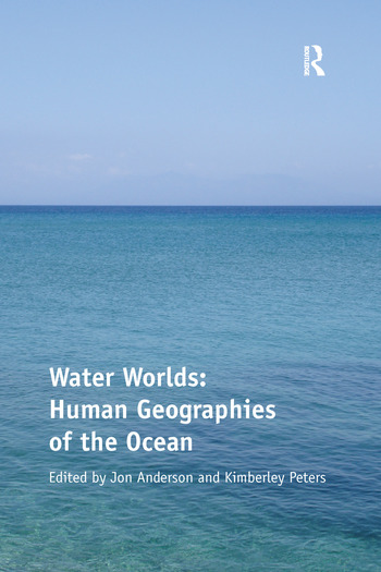 Water Worlds: Human Geographies of the Ocean book cover
