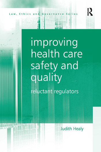 Improving Health Care Safety and Quality Reluctant Regulators book cover