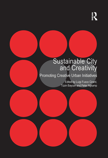 Sustainable City and Creativity Promoting Creative Urban Initiatives book cover