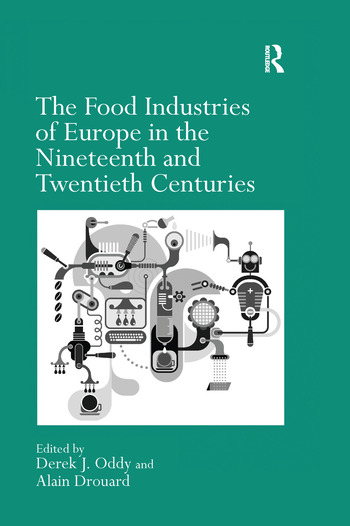 The Food Industries of Europe in the Nineteenth and Twentieth Centuries book cover