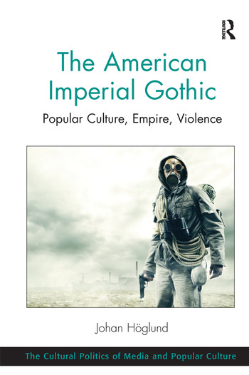 The American Imperial Gothic Popular Culture, Empire, Violence book cover