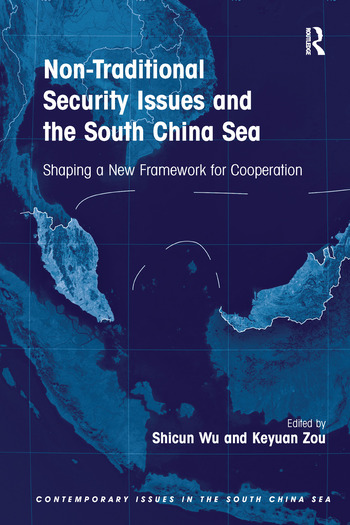 Non-Traditional Security Issues and the South China Sea Shaping a New Framework for Cooperation book cover