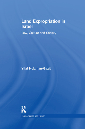Land Expropriation in Israel Law, Culture and Society book cover