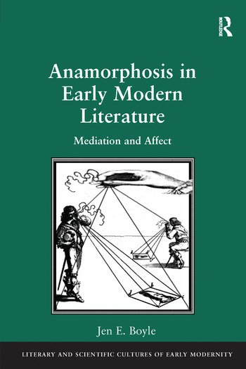 Anamorphosis in Early Modern Literature Mediation and Affect book cover