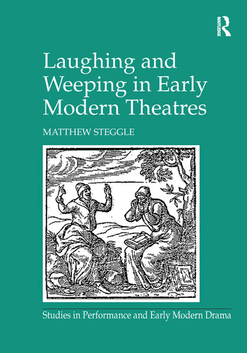 Laughing and Weeping in Early Modern Theatres book cover