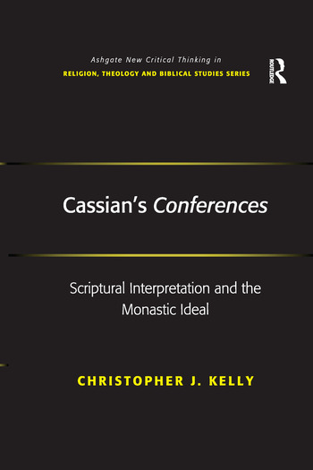 Cassian's Conferences Scriptural Interpretation and the Monastic Ideal book cover