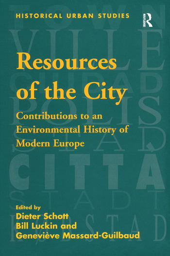 Resources of the City Contributions to an Environmental History of Modern Europe book cover