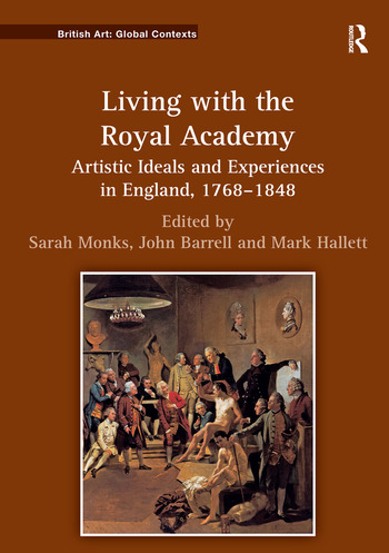 Living with the Royal Academy Artistic Ideals and Experiences in England, 1768–1848 book cover