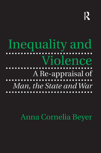 Inequality and Violence A Re-appraisal of Man, the State and War book cover