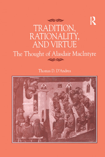 Tradition, Rationality, and Virtue The Thought of Alasdair MacIntyre book cover