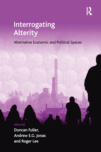 Interrogating Alterity Alternative Economic and Political Spaces book cover