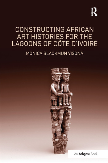Constructing African Art Histories for the Lagoons of Côte d'Ivoire book cover