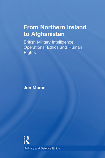 From Northern Ireland to Afghanistan British Military Intelligence Operations, Ethics and Human Rights book cover