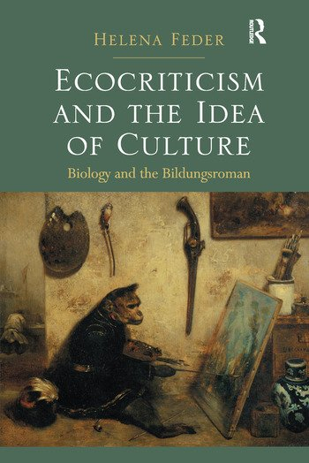 Ecocriticism and the Idea of Culture Biology and the Bildungsroman book cover