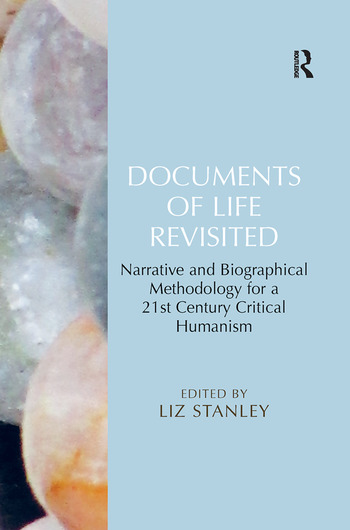 Documents of Life Revisited Narrative and Biographical Methodology for a 21st Century Critical Humanism book cover