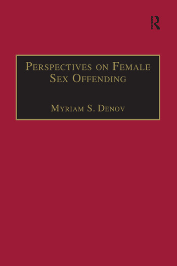 Perspectives on Female Sex Offending A Culture of Denial book cover